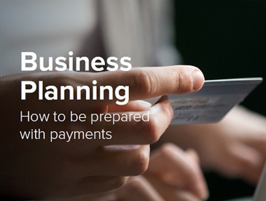Business Planning: How to be prepared with payments