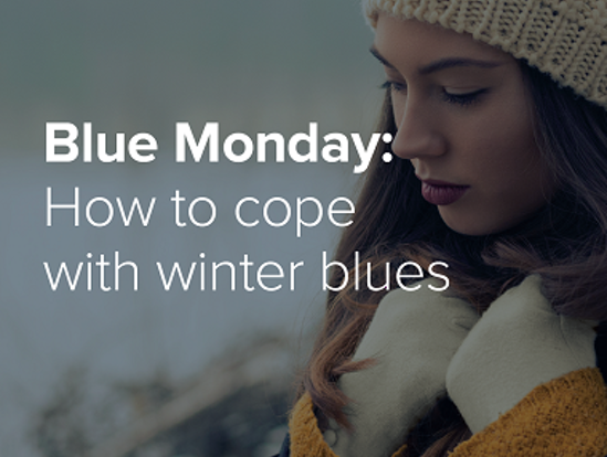 Blue Monday: How to cope with the winter blues