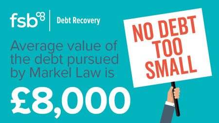Average value of the debt pursued by Markel Law is £8,000 – no debt too small